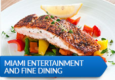 Miami Entertainment and Fine Dining